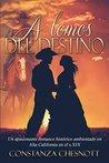 A lomos del destino: . Una novela de amor, acción y aventuras ambientada en Alta California en el s.XIX