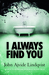 I Always Find You by John Ajvide Lindqvist
