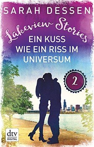 Lakeview Stories 2 - Ein Kuss wie ein Riss im Universum