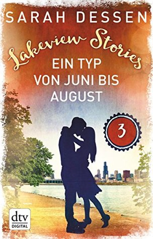 Lakeview Stories 3 - Ein Typ von Juni bis August