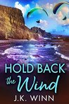 Hold Back the Wind: A Novel of Romantic Suspense