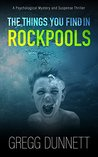 The Things you find in Rockpools by Gregg Dunnett