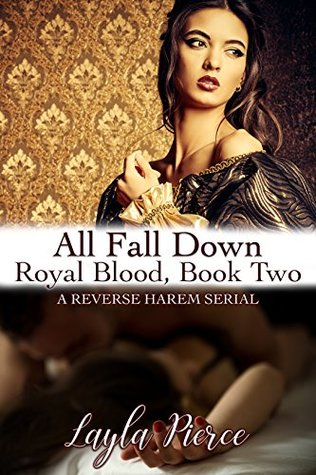 All Fall Down: A Reverse Harem Novella (Royal Blood Book 2)