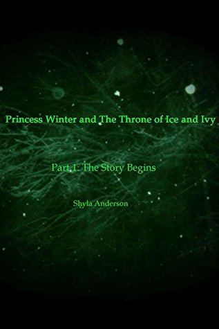 Princess Winter and The Throne of Ice and Ivy: Part 1: The Story Begins