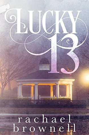 Lucky 13 by Rachael  Brownell