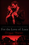 For the Love of Luca by Soraya Naomi