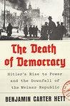 The Death of Democracy by Benjamin Carter Hett