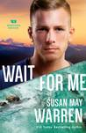 Wait for Me (Montana Rescue, #6)