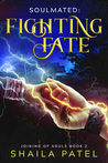 Fighting Fate (Joining of Souls, #2)