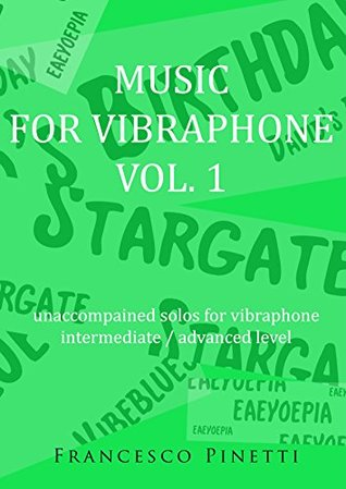 MUSIC FOR VIBRAPHONE VOL. 1: unaccompained solos for vibraphone intermediate / advanced level