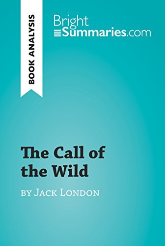 The Call of the Wild by Jack London (Book Analysis): Detailed Summary, Analysis and Reading Guide (BrightSummaries.com)