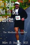 To Be or Not to Be... Pain-Free: The Mindbody Syndrome