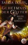 Feuer der Rebellion (Fantasy, Liebe, Abenteuer) (Geheimnis der Götter-Reihe 3)