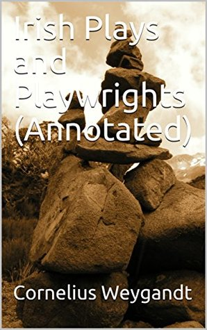 Irish Plays and Playwrights (Annotated)