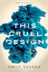 This Cruel Design (This Mortal Coil, #2) by Emily Suvada