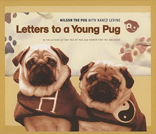 Letters to a Young Pug (Tao of Pug)