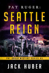 Seattle Reign (Pat Ruger Mystery Series, #5)