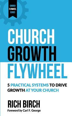 Church growth flywheel 5 practical systems to drive growth at 38253388 malvernweather Choice Image