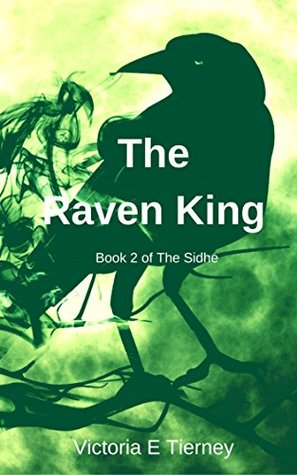 The Raven King (Sidhe Book 2)