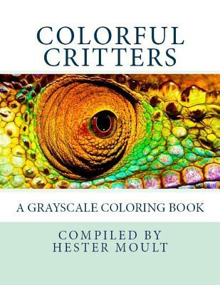 Colorful Critters: A Grayscale Coloring Book