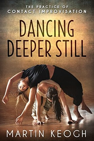 dancing-deeper-still-the-practice-of-contact-improvisation