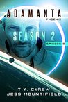 Phoenix: Season 2, Episode 2 (Adamanta Book 8)