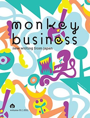 Monkey Business: New Writing from Japan Volume 1