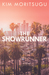 The Showrunner by Kim Moritsugu