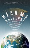 Hear Me Universe: Attract Your Soulmate by Declaring Your Heart's Desires