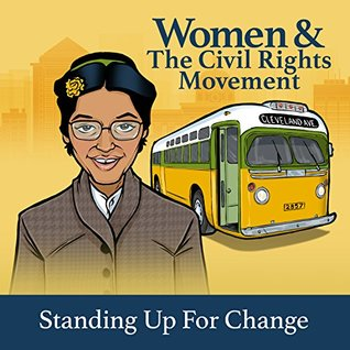 Women & The Civil Rights Movement: Standing Up for Change