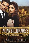 The Italian Billionaire's Determined Lover (The Romano Brothers Series Book 3)