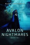 Avalon Nightmares (The Avalon Chronicles #3)