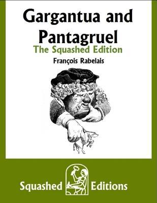 Gargantua and Pantagruel - The Squashed Edition