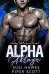 Alpha Ablaze (Waking the Dragons #2)