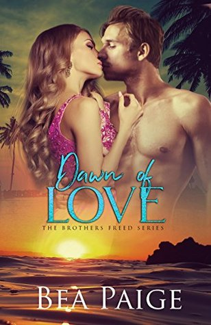 Dawn of Love (Brothers Freed, #3)