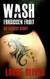 Wash Forbidden Fruit : An Alcrest Story (The Alcrest Mysteries)