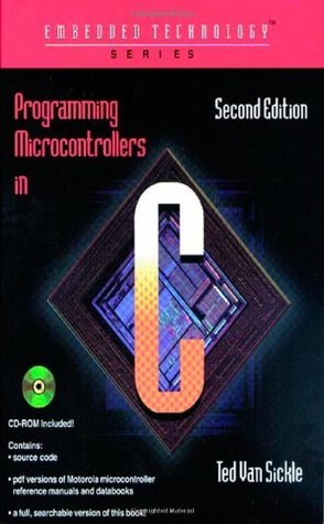 Programming Microcontrollers in C (Embedded Technology Series)