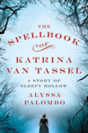 The Spellbook of Katrina Van Tassel: A Story of Sleepy Hollow
