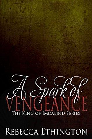 A Spark Of Vengeance By Rebecca Ethington