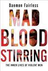 Mad Blood Stirring: The Inner Lives of Violent Men