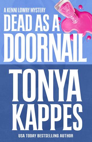 Dead As A Doornail by Tonya Kappes