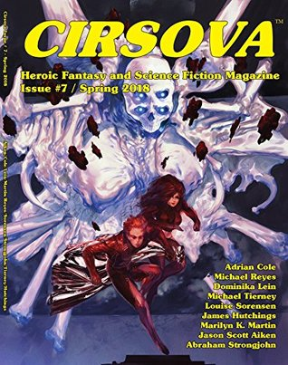 Cirsova: Heroic Fantasy and Science Fiction Magazine (Issue #7)