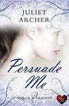 Persuade Me (Darcy & Friends Book 2)