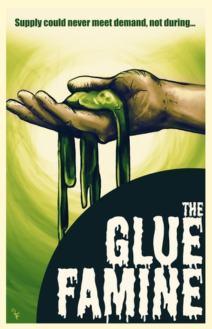 The Glue Famine