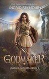 Godmaker by Ingrid Seymour