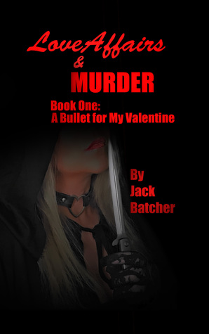 Love Affairs & Murder (Book One) A Bullet for My Valentine