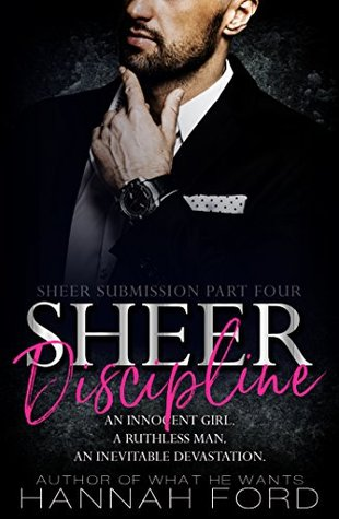 Sheer Discipline (Sheer Submission, Book Four) by Hannah Ford