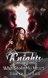 Knights Who Stole My Heart (Knights, #2)