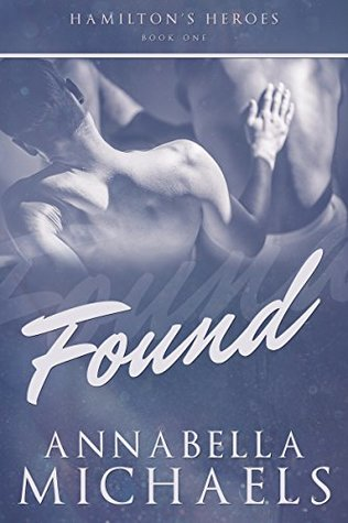 Release Day Review:  Found (Hamilton's Heroes #1) by Annabella Michaels