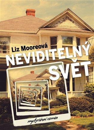 Neviditelný svět by Liz Moore